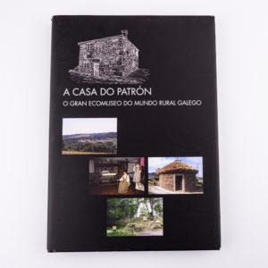 A Casa do Patrón O Gran Ecomuseo do Mundo Rural Galego